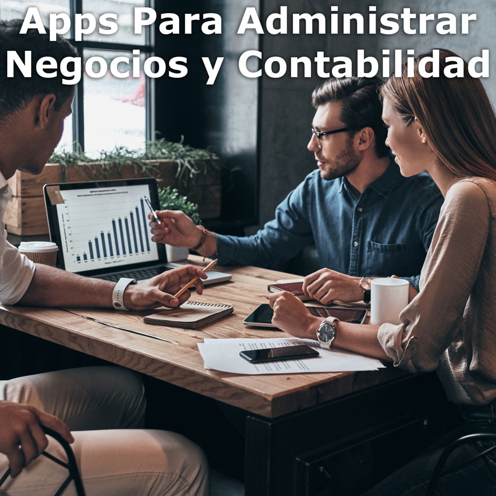Apps Para Administrar Negocios y Contabilidad