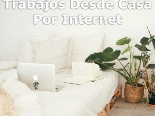 Razones Para Hacer Trabajos Desde Casa Por Internet