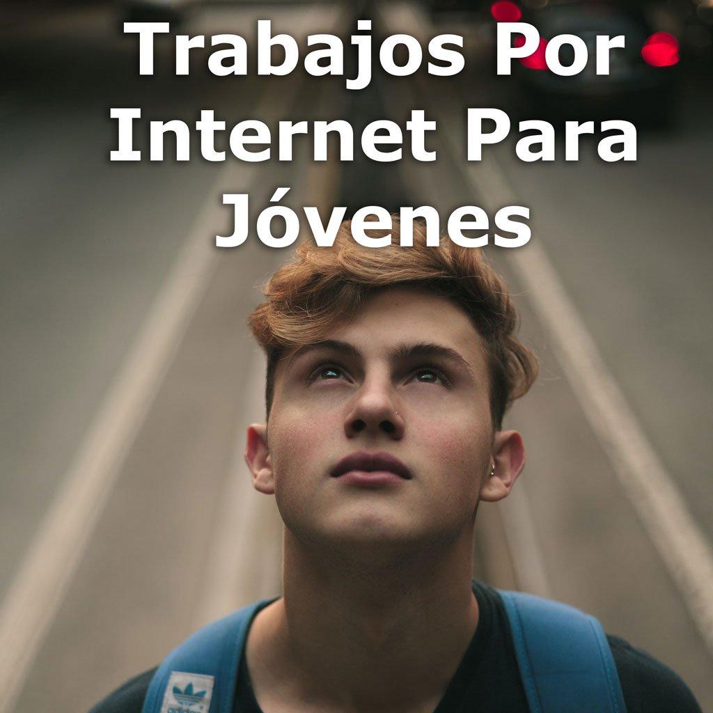 Trabajos Por Internet Para Jóvenes