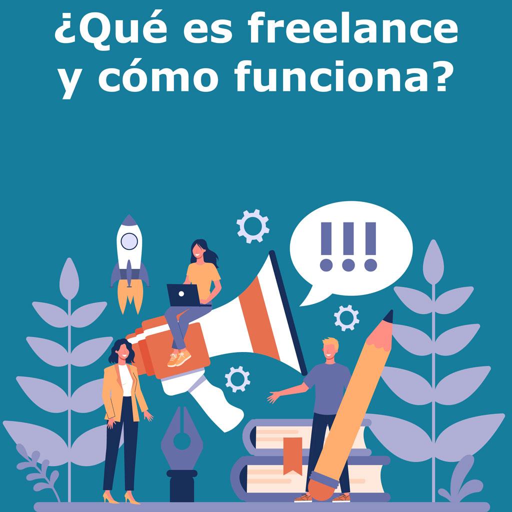 ¿Qué es freelance y cómo funciona?