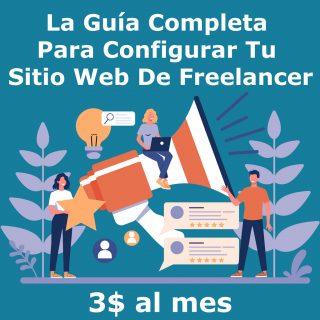 La Guía Completa Para Configurar Tu Sitio Web De Freelancer